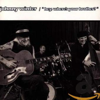 "Winter,Johnny – ""Hey,Where'S Your Brother?"""