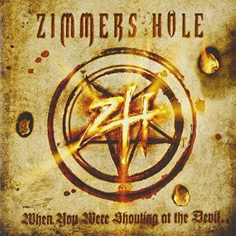 Zimmers Hole – When You Were Shouting...