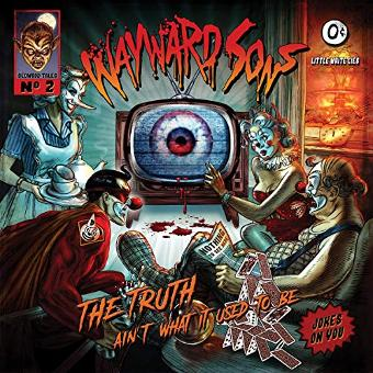 Wayward Sons – The Truth Ain'T What It Used to Be (Gtf/180g) [Vinyl LP]