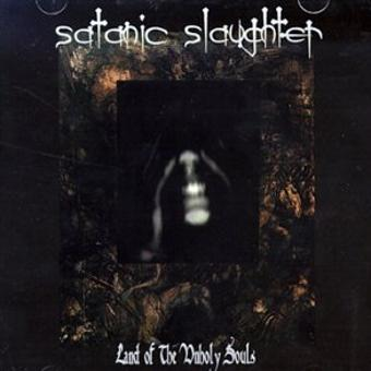 Satanic Slaughter – Land of Unholy Souls