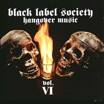Zakk Wylde's Black Label Society – Hangover Music Vol.6