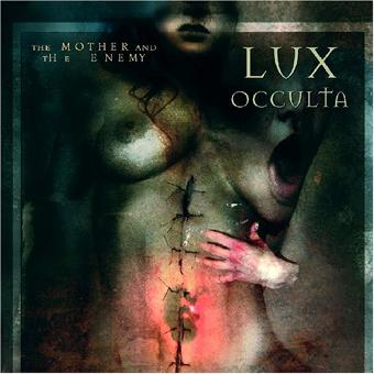 Lux Occulta – Mother & the Enemy