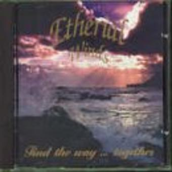 Etherial Winds – Find the Way...Together