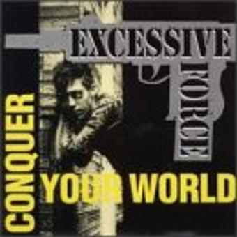Excessive Force – Conquer Your World