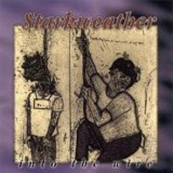 Starkweather – Into the Wire