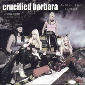 Crucified Barbara – In Distortion We Trust