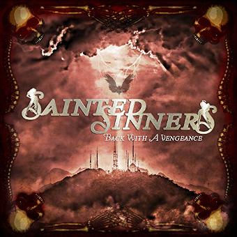 Sainted Sinners – Back With a Vengeance