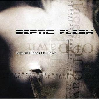 Septic Flesh – Mystic Places of Dawn