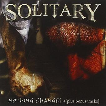 Solitary – Nothing Changes