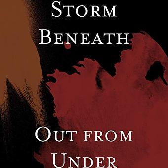 Storm Beneath – Out from Under
