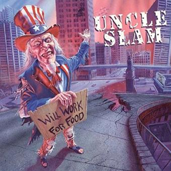 Uncle Slam – Will Work for Food