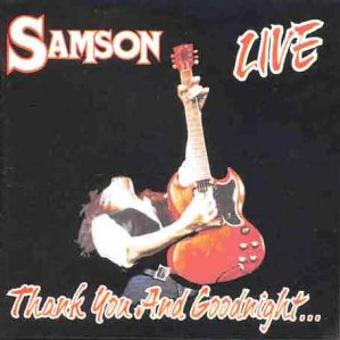Samson – Thank You and Godnight...