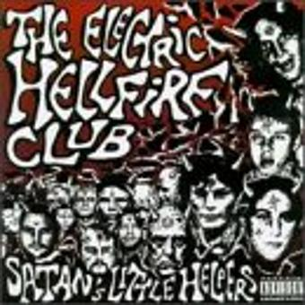 Electric Hellfire Club,the – Satan'S Little Helpers