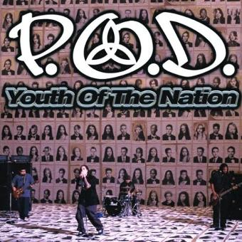 P.O.D. – Youth of Nation