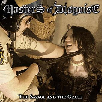 Masters of Disguise – The Savage And The Grace