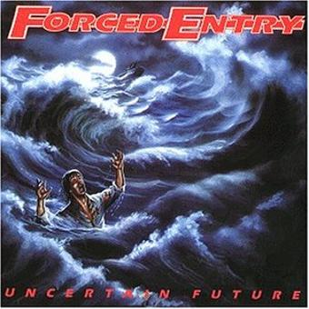 Forced Entry – Uncertain Future