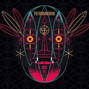 Posthumanbigbang – Posthumanbigbang - Jungle Eyes