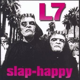 L7 – Slap Happy