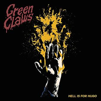 Green Claws – Hell Is for Hugo