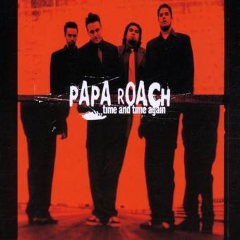 Papa Roach – Time and Time Again