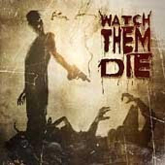 Watch Them Die – Watch Them die