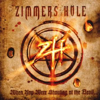 Zimmers Hole – When You Were Shouting at the Devil