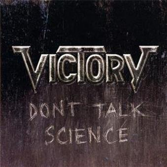 Victory – Don't Talk Science