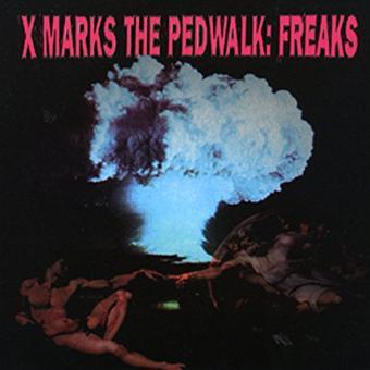 X-Marks the Pedwalk – Freak +