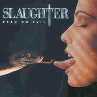 Slaughter – Fear No Evil
