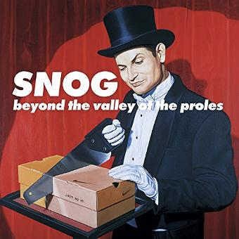 Snog – Beyond the Valley of the Prole