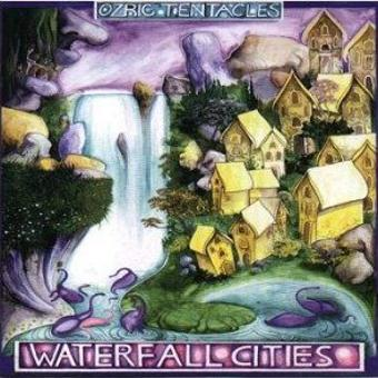 Ozric Tentacles – Waterfall Cities
