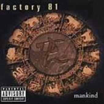 Factory 81 – Mankind