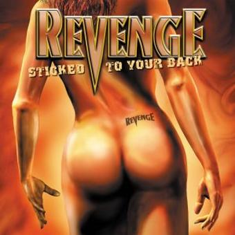 Revenge – Sticked to Your Back