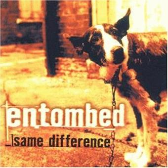 Entombed – Same Difference