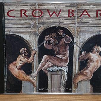 Crowbar – Time Heals Nothing