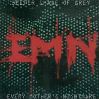 Every Mother's Nightmare – Deeper Shade of Grey