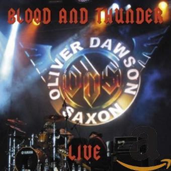 Oliver Dawson Saxon – Blood and Thunder Live