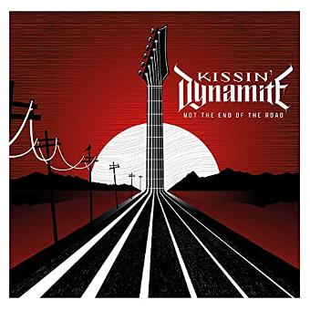 Kissin' Dynamite – Not the End of the Road