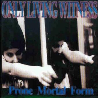 Only Living Witness – Prone Mortal Form+Bonus