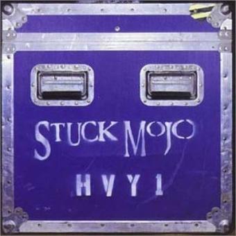 Stuck Mojo – Hvy 1