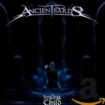 Ancient Bards – Soulless Child