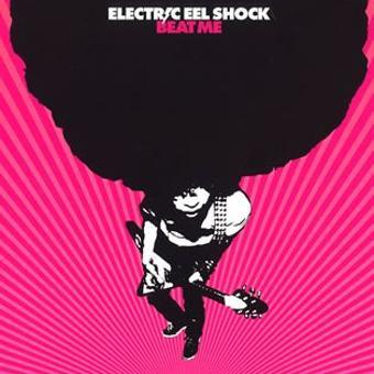 Electric Eel Shock – Beat Me