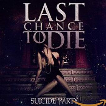 Last Chance to Die – Suicide Party