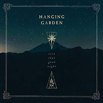 Hanging Garden – Into That Good Night