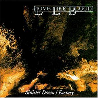 Love Like Blood – Ecstasy/Sinister Dawn