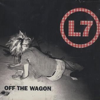 L7 – Off The Wagon