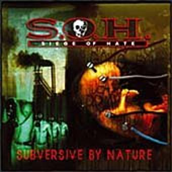 Siege of Hate (S.O.H.) – Subversive By Nature