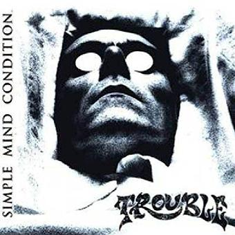 Trouble – Simple Mind Condition