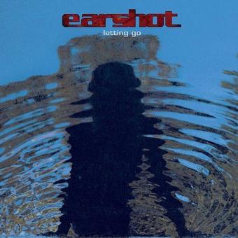 Earshot – Letting Go